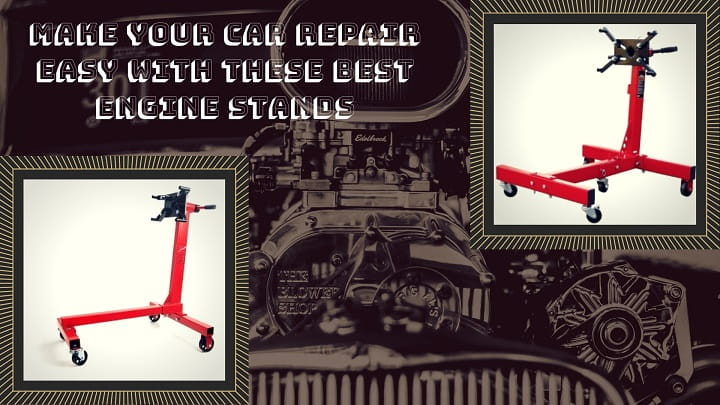 Best Engine Stand Reviews in 2019 | (Reviewed Top 10)